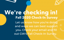 We're Checking In - check your email to fill out the Fall 2021 check-in survey